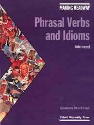 Making Headway Phrasal Verbs and Idioms Advanced