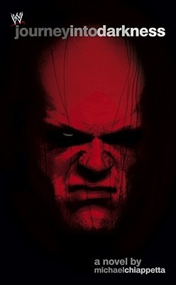 Journey Into Darkness: The Unauthorized History of Kane (WWE)
