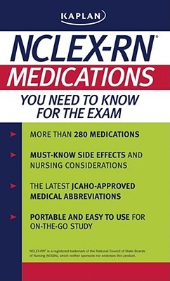 Kaplan NCLEX-RN: Medications You Need to Know for the Exam
