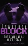 The Devil Knows You're Dead (Matthew Scudder, #11)