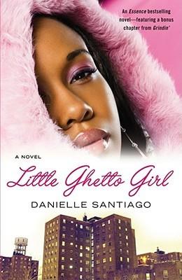 Little Ghetto Girl by Danielle Santiago