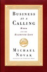 Business as a Calling by Michael Novak