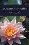 Unbroken Dreams by Katerina Julien
