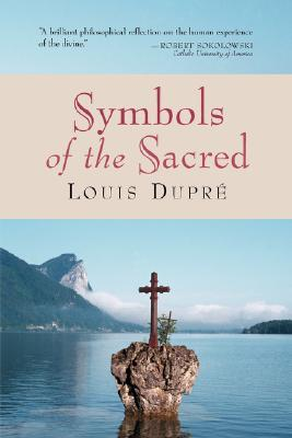 Symbols of the Sacred by Louis Dupré