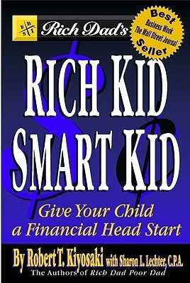 Rich Dad's Rich Kid, Smart Kid: Giving Your Children a Financial Headstart