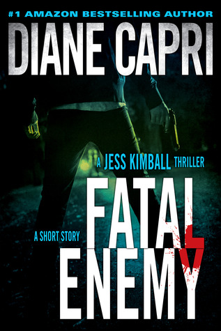 Fatal Enemy (Jess Kimball Thriller #1)
