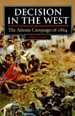 Decision in the West: The Atlanta Campaign of 1864
