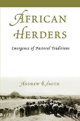 African Herders: Emergence of Pastoral Traditions