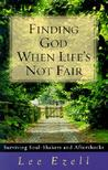 Finding God When Life's Not Fair: Surviving Soul-Shakers and Aftershocks
