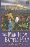 The Man from Battle Flat: A Western Trio (Center Point Premier Western (Large Print))
