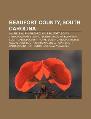 Beaufort County, South Carolina: Laurel Bay, South Carolina, Beaufort, South Carolina, Parris Island, South Carolina, Bluffton, South Carolina