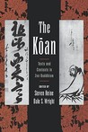 The Koan: Texts and Contexts in Zen Buddhism