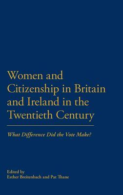 Women and Citizenship in Britain and Ireland in the 20th Century: What Difference did the vote make?
