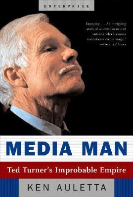 Media Man: Ted Turner's Improbable Empire