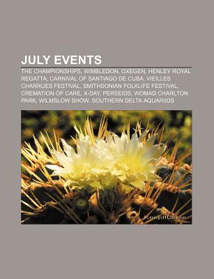 July Events: The Championships, Wimbledon, Oxegen, Henley Royal Regatta, Carnival of Santiago de Cuba, Vieilles Charrues Festival