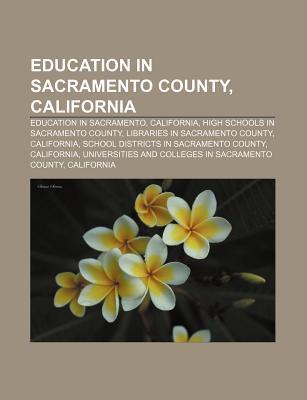 Education in Sacramento County, California: Education in Sacramento, California, High Schools in Sacramento County
