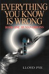 Everything You Know Is Wrong, Book 1: Human Origins