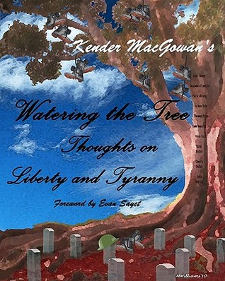 Watering the Tree: Thoughts on Liberty and Tyranny
