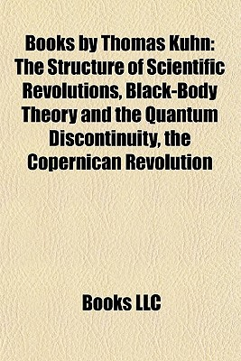 The Structure of Scientific Revolutions, Black-Body Theory and the Quantum Discontinuity, the Copernican Revolution