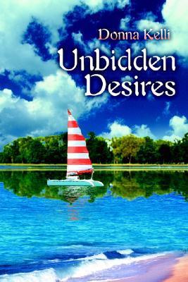 Unbidden Desires (Lori & Julie, #2)