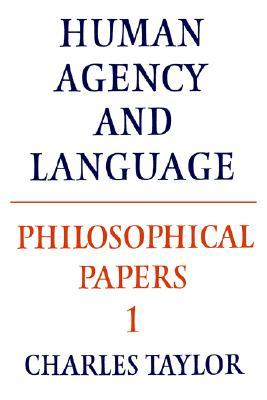Philosophical Papers: Volume 1, Human Agency and Language
