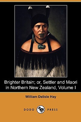 brighter-britain-or-settler-and-maori-in-northern-new-zealand-volume-i