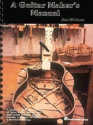 A Guitar Maker's Manual