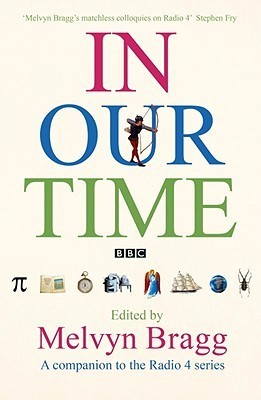 In Our Time: A Companion to the Radio 4 Series. Edited by Melvyn Bragg