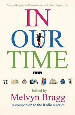 0fd1e4d9 In Our Time: A Companion to the Radio 4 Series. Edited by Melvyn Bragg by  Melvyn Bragg