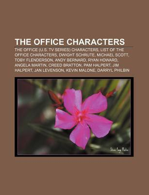 The Office Characters: The Office (U.S. TV Series) Characters, List of the Office Characters, Dwight Schrute, Michael Scott, Toby Flenderson