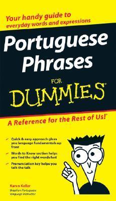 Portuguese Phrases for Dummies by Karen Keller