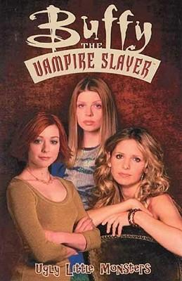 Buffy the Vampire Slayer: Ugly Little Monsters (Buffy the Vampire Slayer Comic #27 Buffy Season 5)