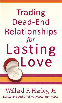 Ebook Trading Dead-End Relationships for Lasting Love by Willard F. Harley Jr. PDF!