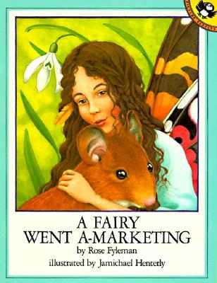 A Fairy Went A-Marketing by Rose Fyleman