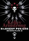 Darkest Powers Bonus Pack 2 by Kelley Armstrong