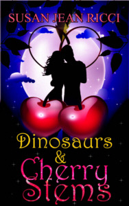 Dinosaurs & Cherry Stems (Cindy's Crusades, #1)