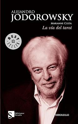 La Va del Tarot by Alejandro Jodorowsky