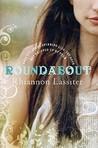 Roundabout by Rhiannon Lassiter