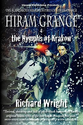 Hiram Grange and the Nymphs of Krakow by Richard   Wright