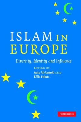 Islam in Europe: Diversity, Identity and Influence