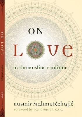 on-love-in-the-muslim-tradition