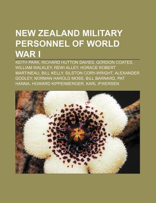 New Zealand Military Personnel of World War I: Keith Park, Richard Hutton Davies, Gordon Coates, William Walkley, Rewi Alley