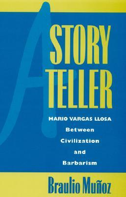 A Storyteller: Mario Vargas Llosa Between Civilization and Barbarism