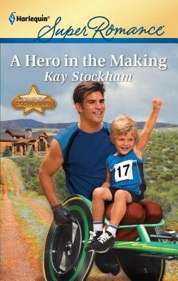 A Hero in the Making by Kay Stockham