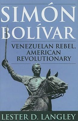 Simon Bolivar by Lester D. Langley