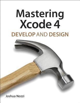 Mastering Xcode 4