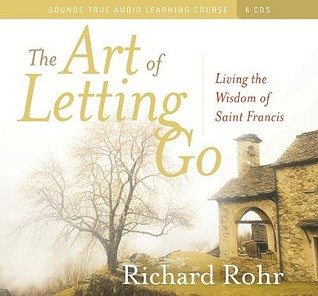 The Art of Letting Go: Living the Wisdom of St. Francis