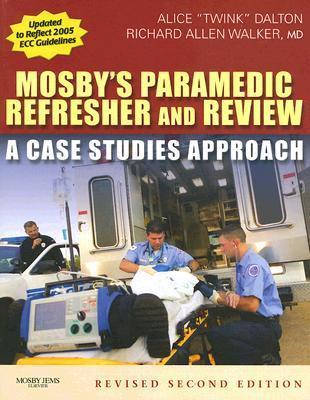 Mosby's Paramedic Refresher and Review: A Case Studies Approach