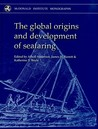 Global Origins and Development of Seafaring (McDonald Institute Monographs)