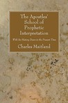 The Apostles' School of Prophetic Interpretation by Charles Maitland